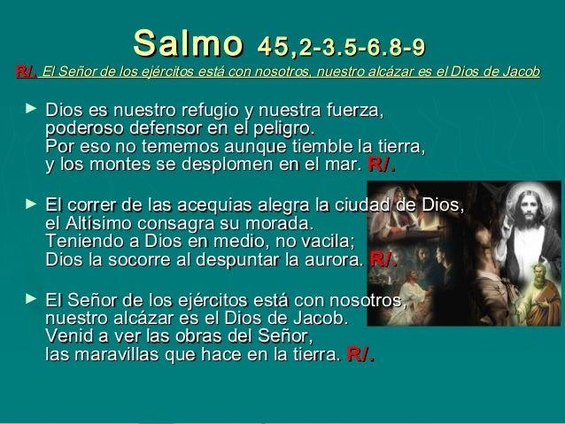 Resultado de imagen para El Señor de los ejércitos está con nosotros, nuestro alcázar es el Dios de Jacob  V/. Dios es nuestro refugio y nuestra fuerza