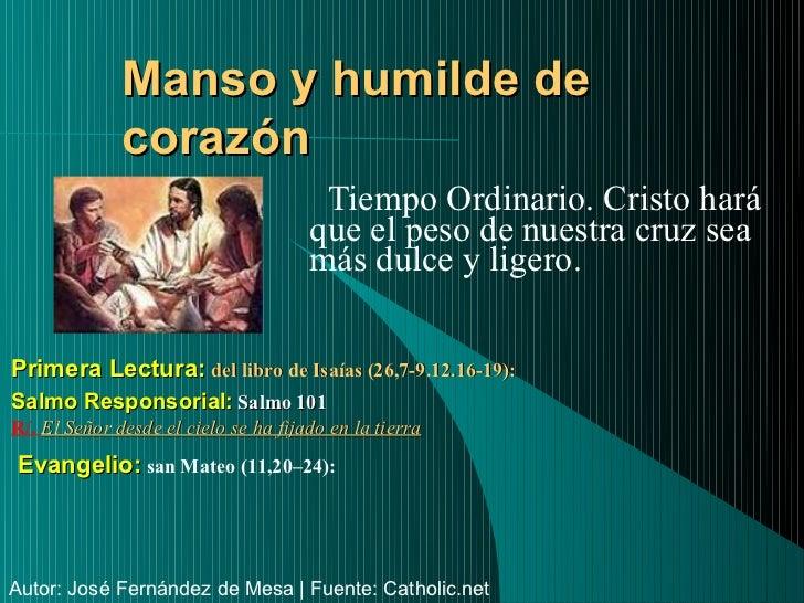 Manso y humilde de              corazón                                       Tiempo Ordinario. Cristo hará               ...
