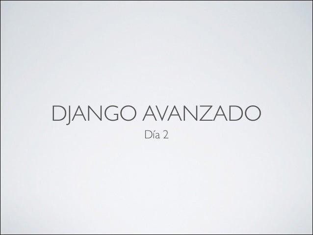 Django avanzado: Dia 2
