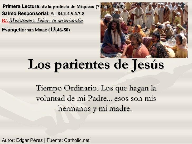 Primera Lectura: de la profecía de Miqueas (7,14-15.18-20):Salmo Responsorial: Sal 84,2-4.5-6.7-8R/. Muéstranos, Señor, tu...