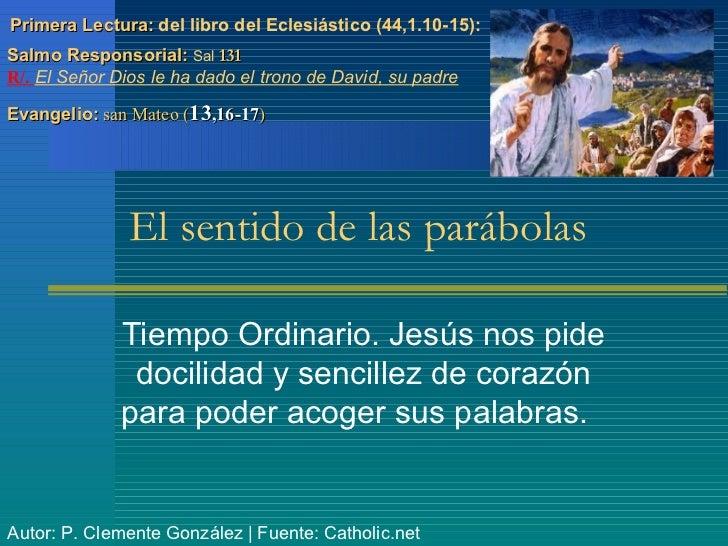 Primera Lectura: del libro del Eclesiástico (44,1.10-15):Salmo Responsorial: Sal 131R/. El Señor Dios le ha dado el trono ...