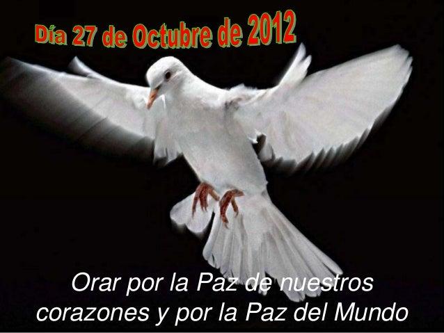 Orar por la Paz de nuestroscorazones y por la Paz del Mundo