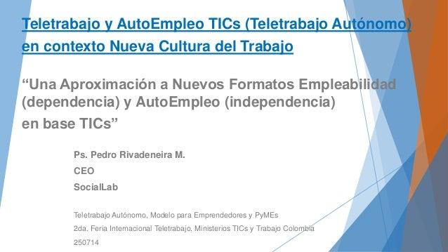 """Teletrabajo y AutoEmpleo TICs (Teletrabajo Autónomo) en contexto Nueva Cultura del Trabajo """"Una Aproximación a Nuevos Form..."""