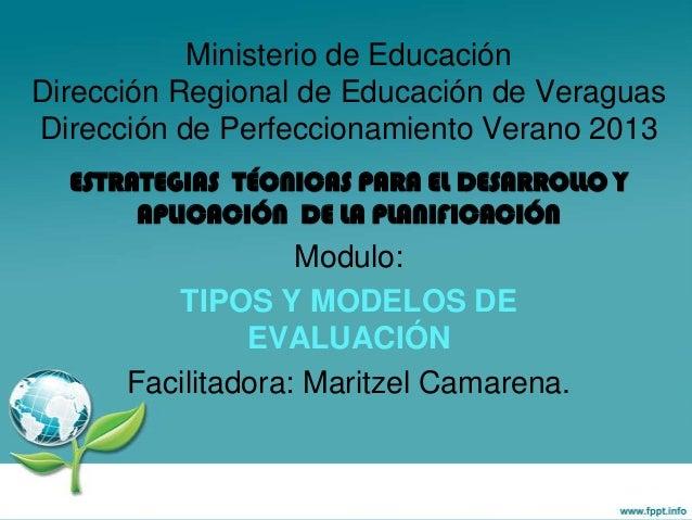 Ministerio de Educación Dirección Regional de Educación de Veraguas Dirección de Perfeccionamiento Verano 2013 ESTRATEGIAS...