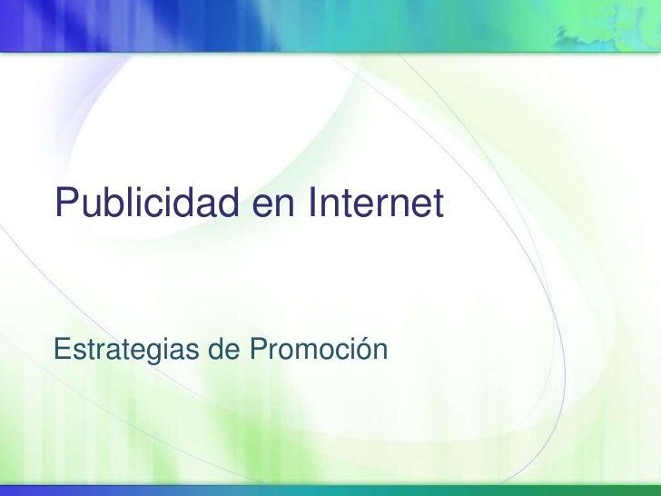 Publicidad en Internet<br />Estrategias de Promoción<br />