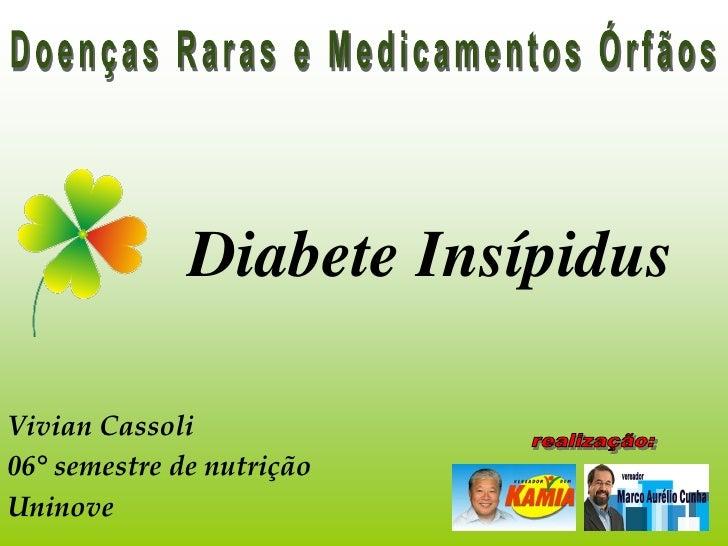 Diabete Insípidus  Vivian Cassoli 06° semestre de nutrição Uninove