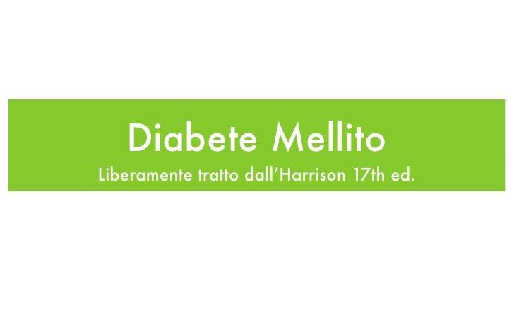 Diabete Mellito Liberamente tratto dall'Harrison 17th ed.