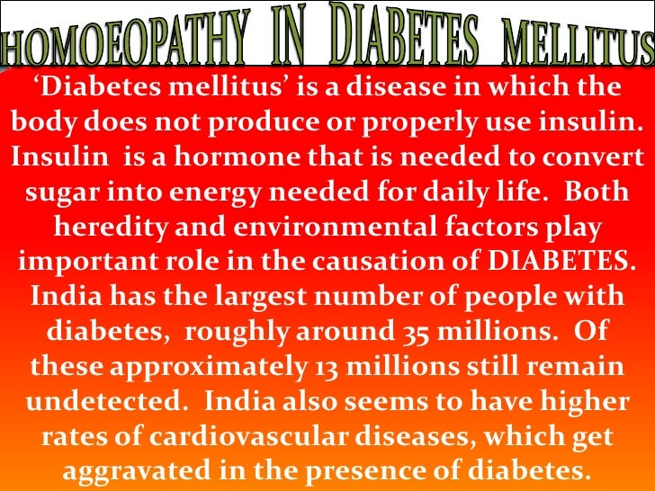 HOMOEOPATHY   IN   DIABETES   MELLITUS<br />'Diabetes mellitus' is a disease in which the body does not produce or properl...