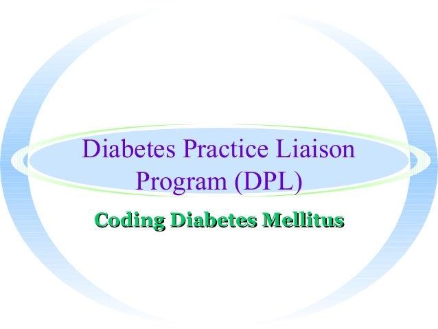 Diabetes Practice Liaison Program (DPL) Coding Diabetes MellitusCoding Diabetes Mellitus