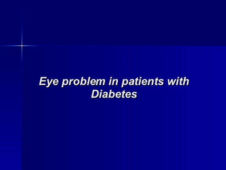 Eye problem in patients with Diabetes