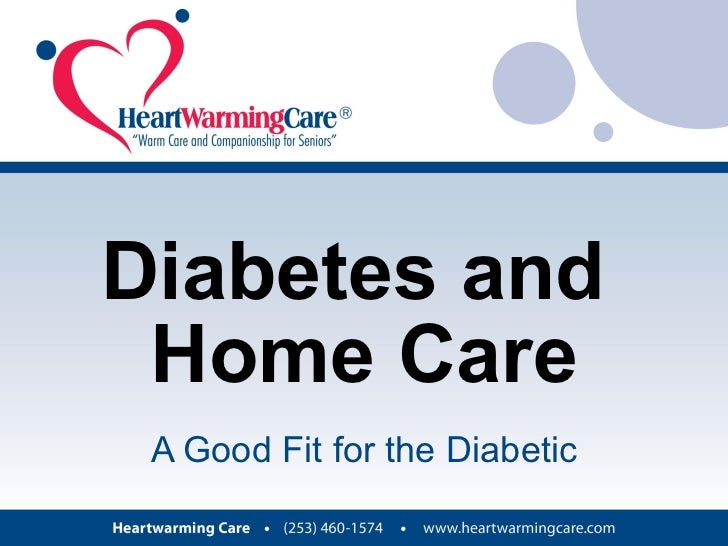 Diabetes and  Home Care A Good Fit for the Diabetic