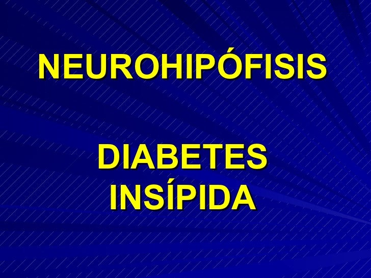 NEUROHIPÓFISIS DIABETES INSÍPIDA
