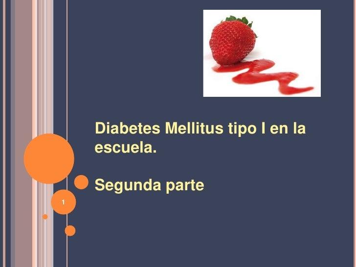 Diabetes Mellitus tipo I en la    escuela.    Segunda parte1