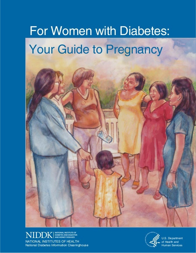 For Women with Diabetes:  Your Guide to Pregnancy   NATIONAL INSTITUTES OF HEALTH National Diabetes Information Clearingho...