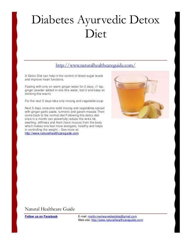 A Detox Diet can help in the control of blood sugar levels and improve heart functions. Fasting with only on warm ginger w...