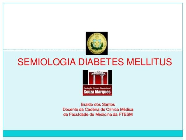 SEMIOLOGIA DIABETES MELLITUS
