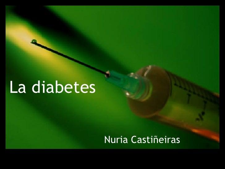 La diabetes Nuria Castiñeiras