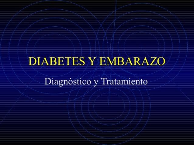 DIABETES Y EMBARAZO Diagnóstico y Tratamiento