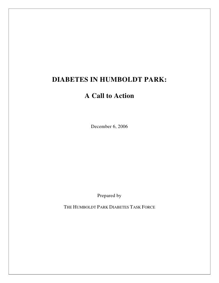DIABETES IN HUMBOLDT PARK:          A Call to Action             December 6, 2006               Prepared by  THE HUMBOLDT ...