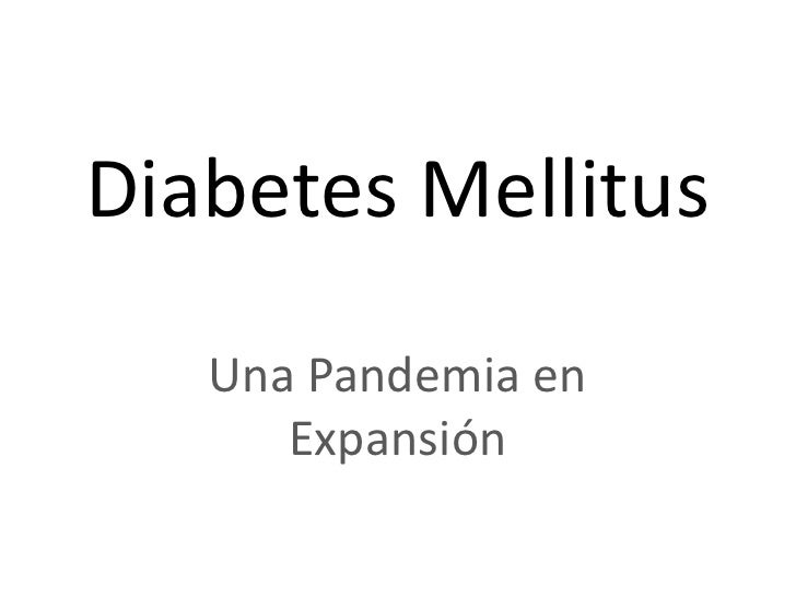 Diabetes Mellitus<br />Una Pandemia en Expansión<br />