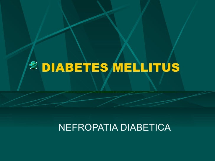DIABETES MELLITUS  NEFROPATIA DIABETICA