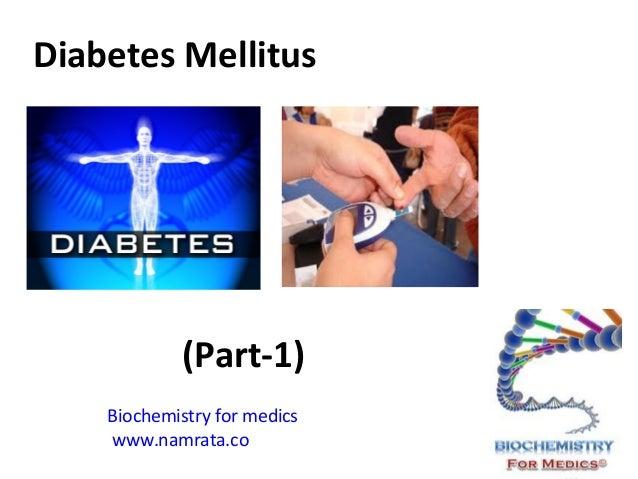 Diabetes Mellitus  (Part-1) Biochemistry for medics www.namrata.co