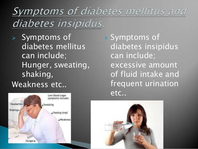 a study of diabetes mellitus and diabetes insipidus Diabetes insipidus statistics concerns 5446 views diabetes insipidus can happen to anyone  but that is because of diabetes mellitus, not diabetes insipidus 3.