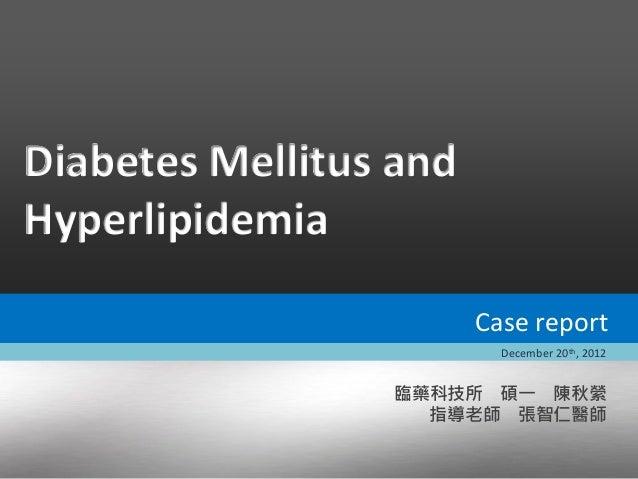 Diabetes mellitus and hyperlipidemia