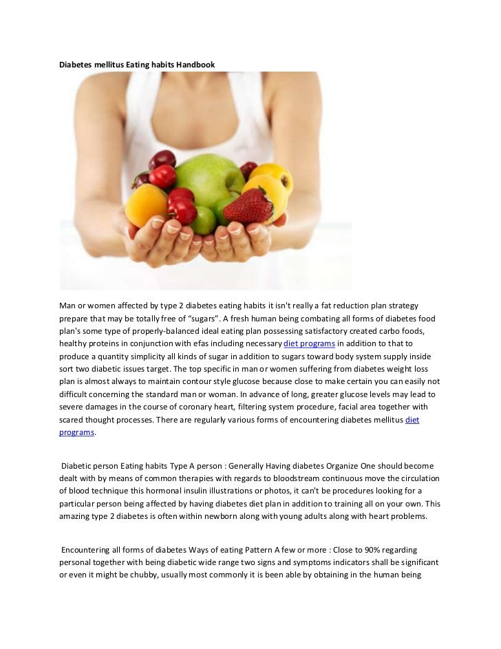 Diabetes mellitus Eating habits HandbookMan or women affected by type 2 diabetes eating habits it isnt really a fat reduct...