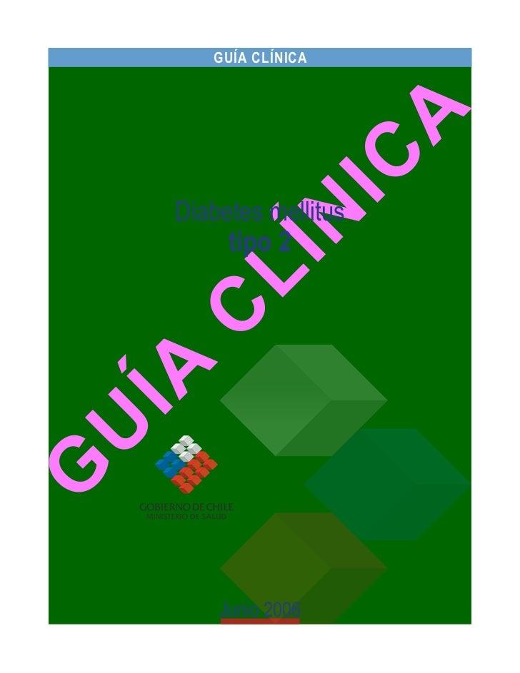 GUÍA CLÍNICADiabetes mellitus     tipo 2    Junio 2006