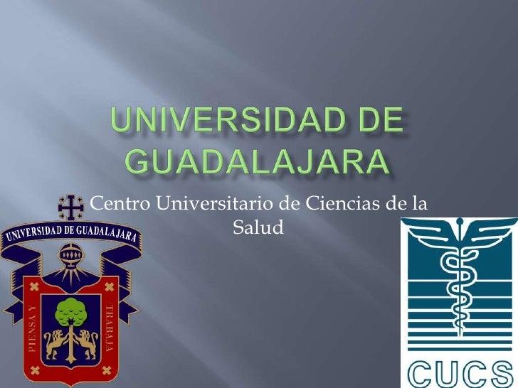 Centro Universitario de Ciencias de la               Salud