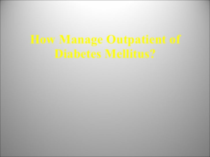 How Manage Outpatient of Diabetes Mellitus?