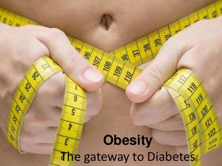 ObesityThe gateway to Diabetes<br />