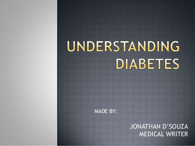 MADE BY:  JONATHAN D'SOUZA MEDICAL WRITER