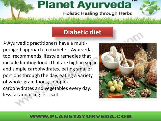 Ayurvedic practitioners have a multi- pronged approach to diabetes. Ayurveda, too, recommends lifestyle remedies that inc...
