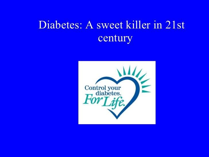 Diabetes sweet kiiler