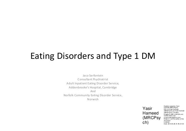 Eating Disorders and Type 1 DM Jaco Serfontein Consultant Psychiatrist Adult Inpatient Eating Disorder Service, Addenbrook...
