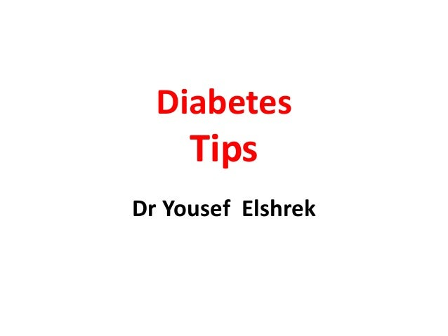 Diabetes Tips Dr Yousef Elshrek