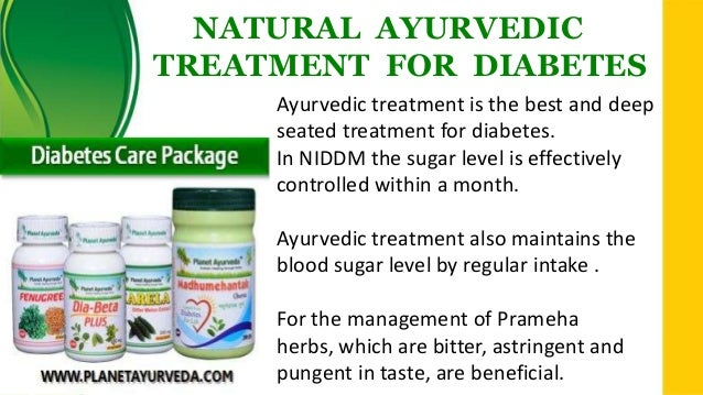NATURAL AYURVEDIC TREATMENT FOR DIABETES Ayurvedic treatment is the best and deep seated treatment for diabetes. In NIDDM ...