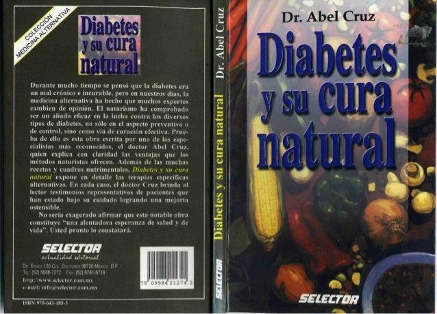 Diabetes y su cura natural - Dr. Abel Cruz