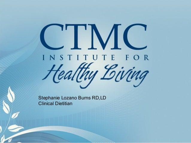 Stephanie Lozano Burns RD,LDClinical Dietitian