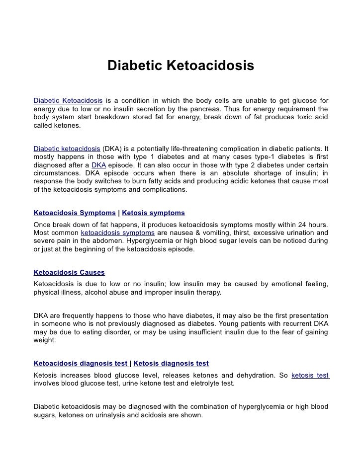 Diabetic Ketoacidosis  Diabetic Ketoacidosis is a condition in which the body cells are unable to get glucose for energy d...