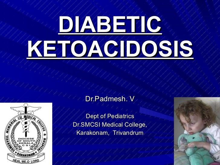 Diabetic keto acidosis in children ...  Dr.Padmesh