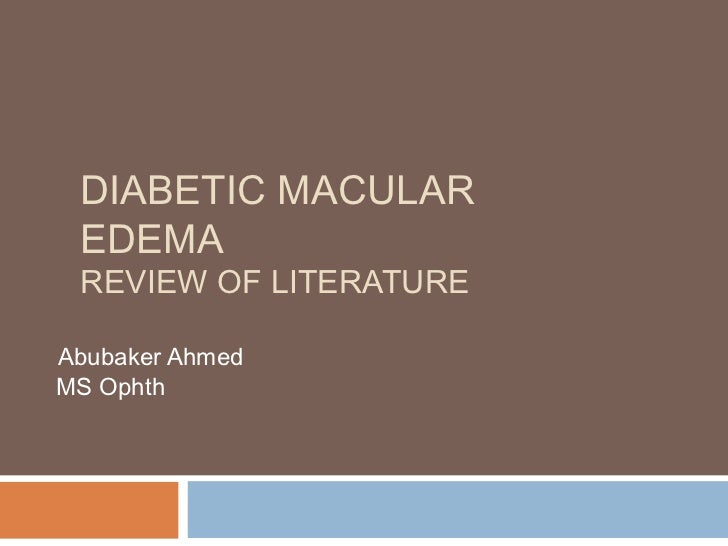 DIABETIC MACULAR EDEMA REVIEW OF LITERATUREAbubaker AhmedMS Ophth