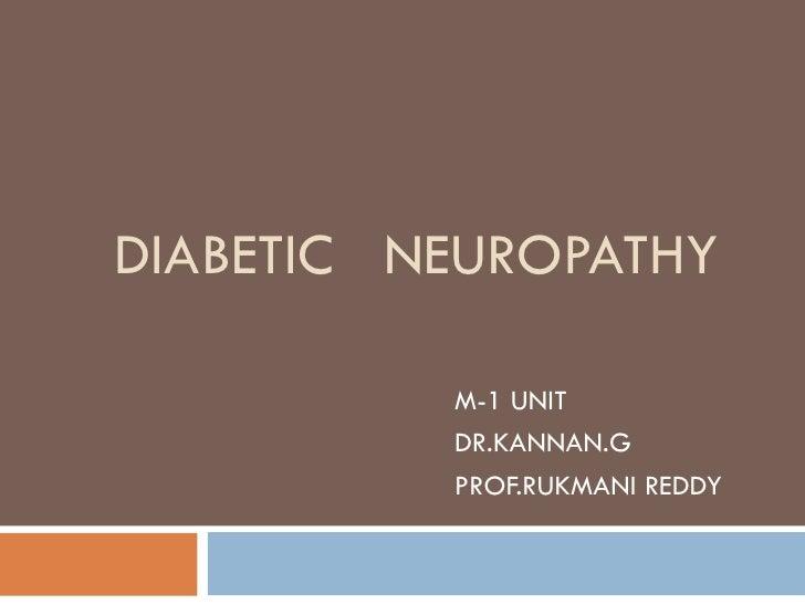 DIABETIC  NEUROPATHY M-1 UNIT DR.KANNAN.G PROF.RUKMANI REDDY
