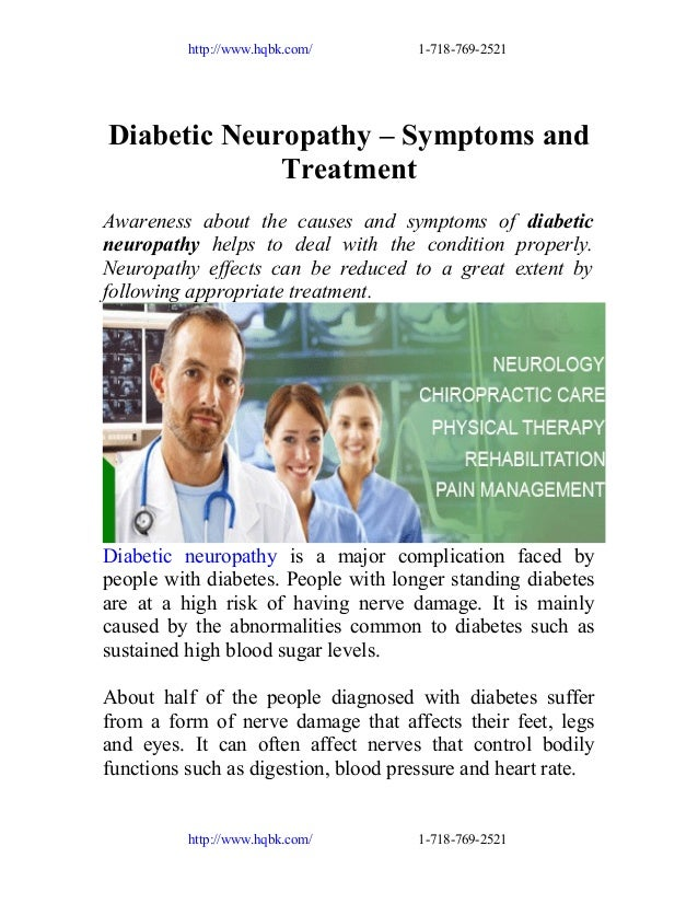 http://www.hqbk.com/  1-718-769-2521  Diabetic Neuropathy – Symptoms and Treatment Awareness about the causes and symptoms...