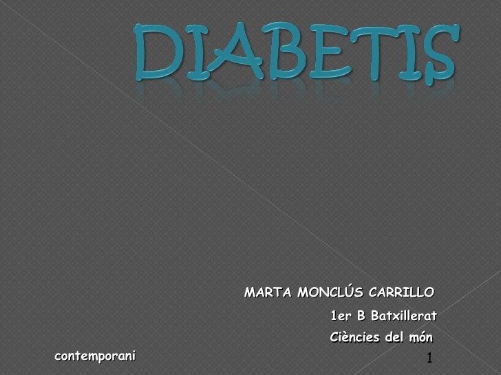 <ul><li>MARTA MONCLÚS CARRILLO </li></ul><ul><li>1er B Batxillerat </li></ul><ul><li>Ciències del món contemporani </li></ul>