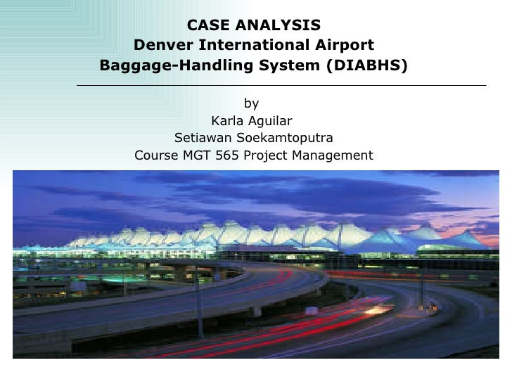 denver international airport case sudy Read the full case study - denver international airport baggage handling system  case study - or read the abstract below abstract d.