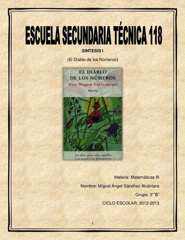 SINTESIS I(El Diablo de los Números)                        Materia: Matemáticas III      Nombre: Miguel Ángel Sánchez Alc...