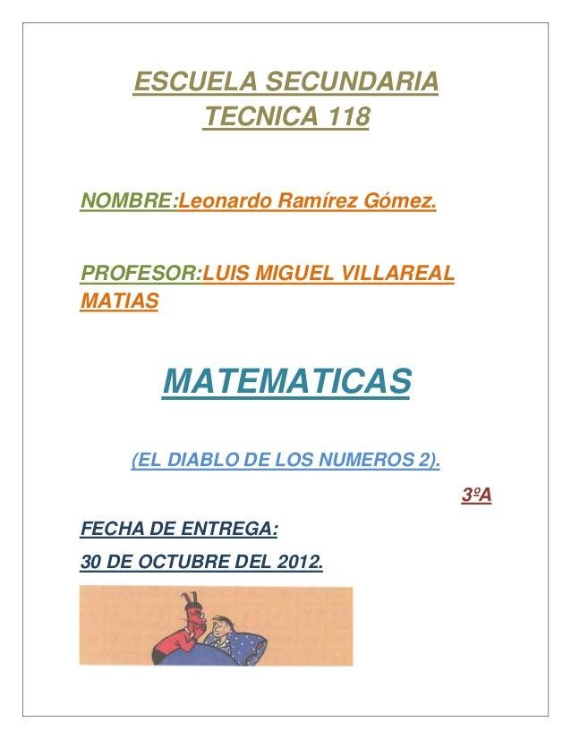 ESCUELA SECUNDARIA        TECNICA 118NOMBRE:Leonardo Ramírez Gómez.PROFESOR:LUIS MIGUEL VILLAREALMATIAS       MATEMATICAS ...